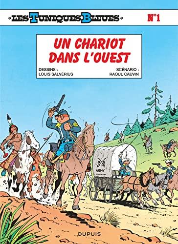 Les Tuniques Bleues - Tome 1 - Un chariot dans l'Ouest (LES TUNIQUES BLEUES (1)) By Cauvin