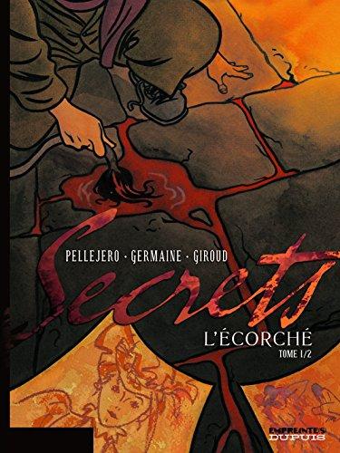Secrets, L'Écorché - Tome 1 - Secrets, L'Ecorché, tome 1/2 By Germaine