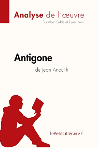 Antigone de Jean Anouilh par Alain Sable