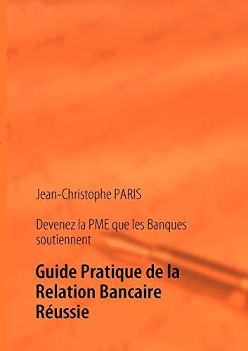 Devenez la PME que les Banques soutiennent By Jean-Christophe Paris