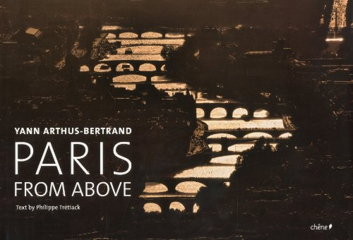 Paris from Above By Yann Arthus-Bertrand