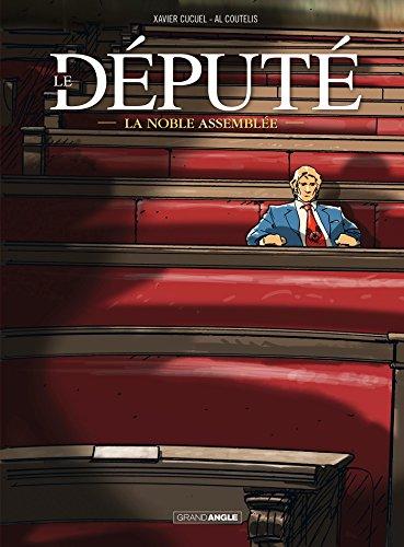 Le député - volume 1 - La noble assemblée (Le député (0))
