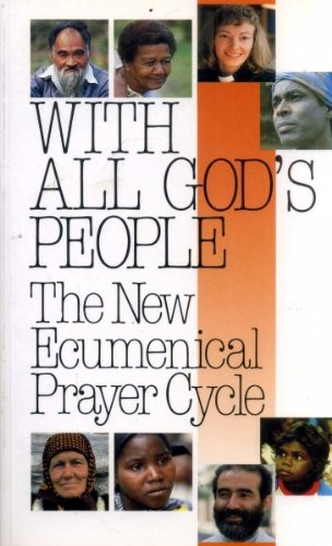 With All God's People: Prayer Cycle v. 1: New Ecumenical Prayer Cycle