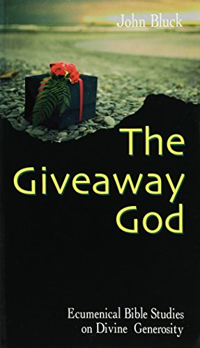 The Giveaway God by John Bluck
