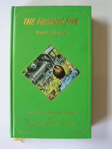 The Famous Five : Five Go to Mystery Moor and Five Have Plenty of Fun By Enid Blyton