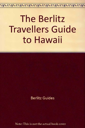 The Berlitz Travellers Guide to Hawaii By Berlitz Guides