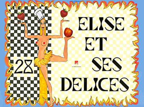 Elise et ses 28 délices By Élise Collet-Soravito