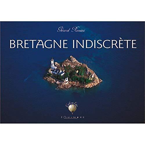 Bretagne indiscrète By Gérard Rossini