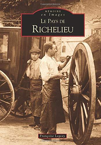 Richelieu (Pays de) (Mémoire en Images locaux) By Françoise Legeay