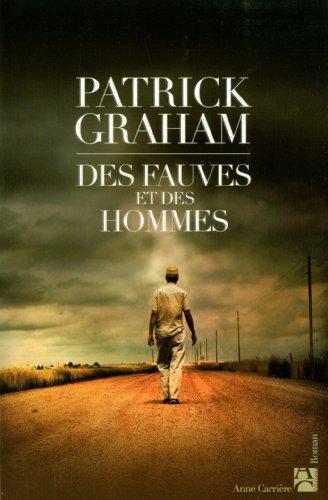 Des fauves et des hommes By Patrick Graham