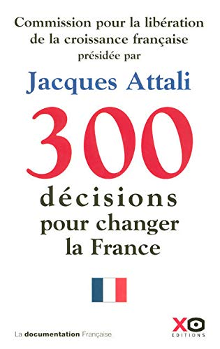 300 décisions pour changer la France By Attali Commission