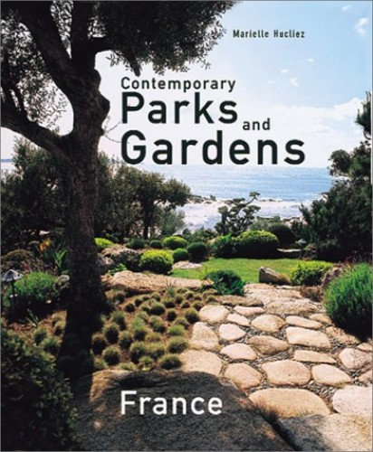 Contemporary Parks and Gardens in France By Marielle Hucliez