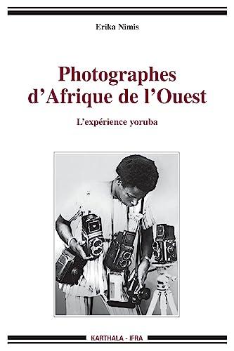Photographes d'Afrique de l'Ouest : L'expérience yoruba By Erika Nimis