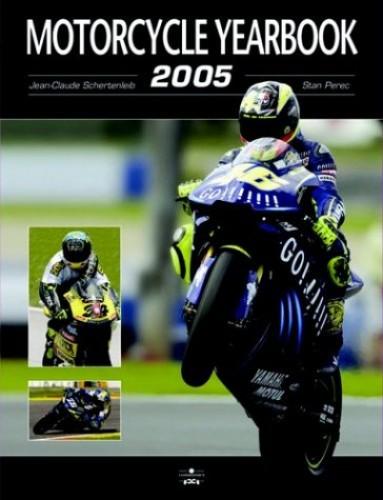Motorcycle Yearbook 2005 By Jean-Claude Schertenleib