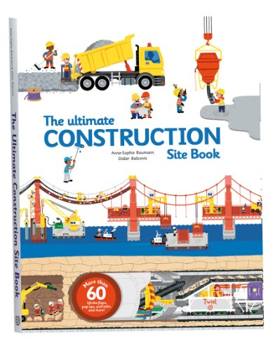 The Ultimate Construction Site Book By Anne-Sophie Baumann