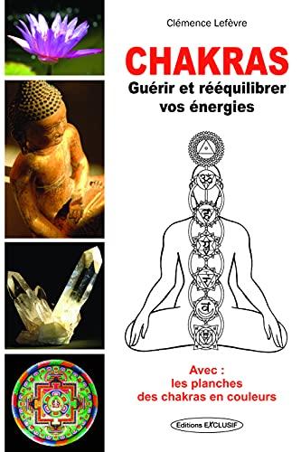 Chakras - Guérir et rééquilibrer vos énergies By CLEMENCE LEFEVRE