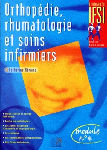 TRAUMATOLOGIE ORTHOPEDIE RHUMATOLOGIE ET SOINS INFIRMIERS (LAMARRE ED) By REMOND