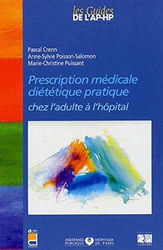 PRESCRIPTION MEDICALE DIETETIQUE PRATIQUE CHEZ L ADULTE A L HOPITAL (LAMARRE ED) By APHP
