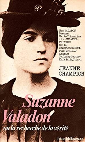 Suzanne Valadon, ou, La recherche de la vérité By Jeanne Champion