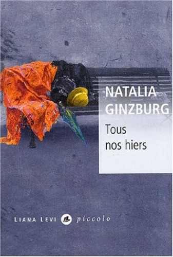 Tous nos hiers (Piccolo) By Natalia Ginzburg