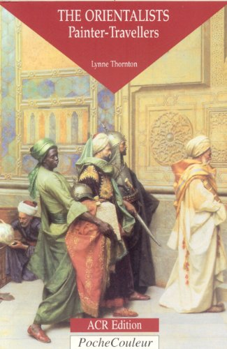 Orientalists, The: Painter Travellers By Lynne Thornton