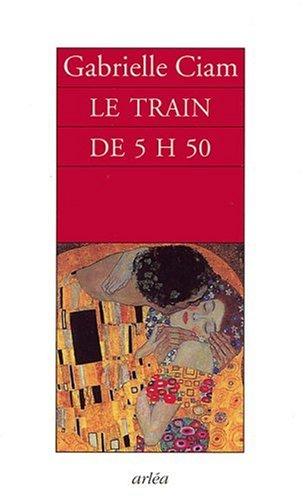 Le train de 5 h 50 By Gabrielle Ciam