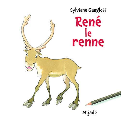 rene le renne (ALBUMS) By Sylviane Gangloff