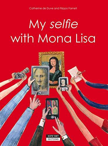 My Selfie with Mona Lisa By Catherine de Duve