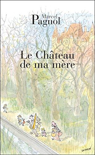 Le chateau de ma mere von Marcel Pagnol
