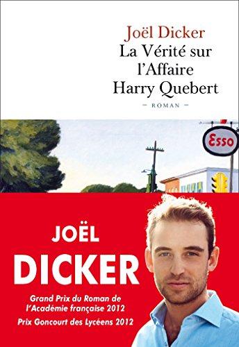 La vérité sur l'affaire Harry Québert (FALL.AGE H. 1AN) By Jol Dicker