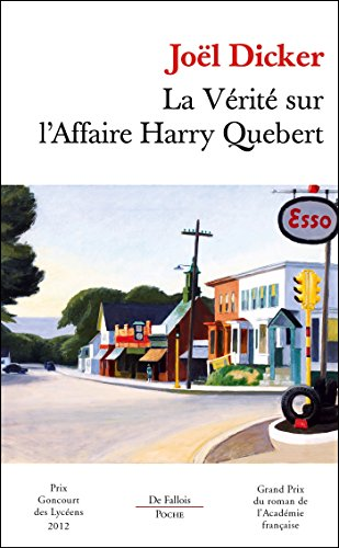 La verite sur l'affaire Harry Quebert By Joel Dicker