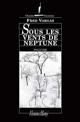 Sous Les Vents De Neptune (CHEMINS NOCTURNES) By Fred Vargas