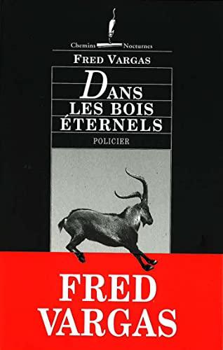 Dans Les Bois Eternals By Fred Vargas