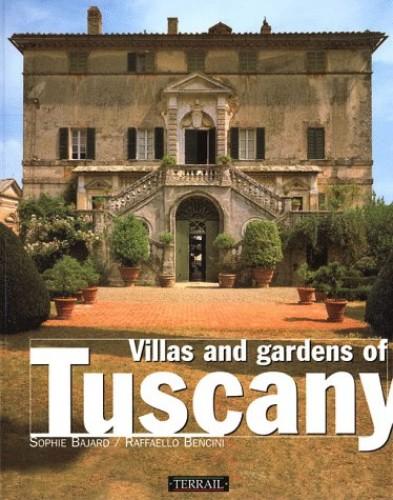 Villas & Gardens of Tuscany By Sophie Bajard