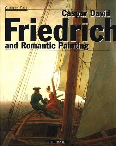Caspar David Friedrich and Romantic Painting By Charles Sala