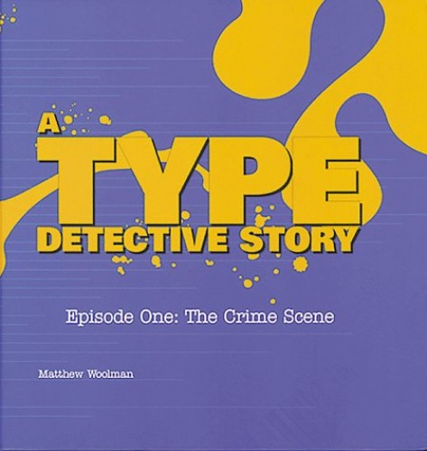 The ABC of Type: Episode 1: The Crime Scene by Matt Woolman