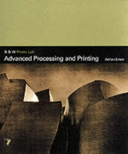 Advanced Processing and Printing By Adrian  Ensor