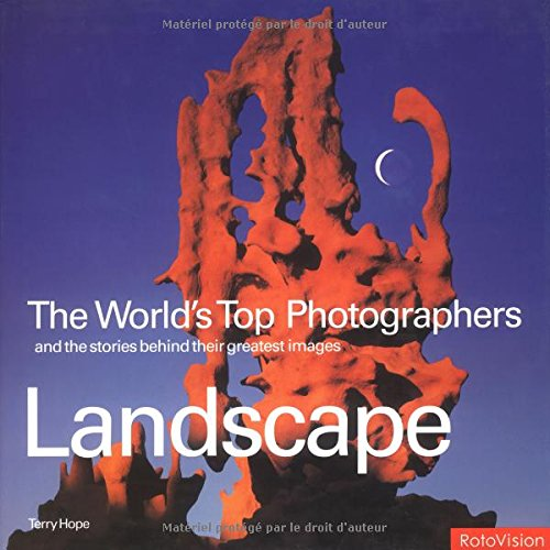 World's Top Photographers: Landscape By Terry Hope