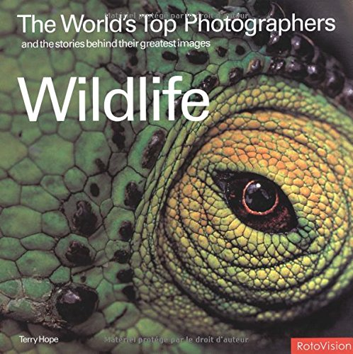 The World's Top Photographers: Wildlife (Modern Masters) By Terry Hope