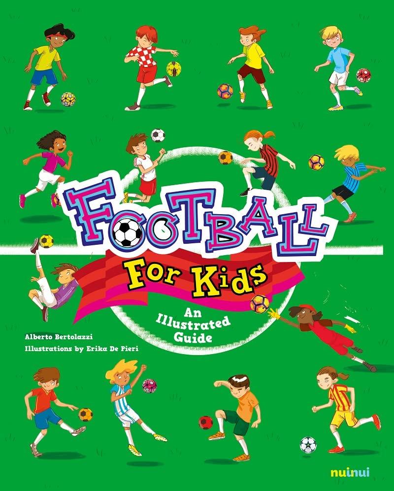 Football for Kids By Alberto Bertolazzi