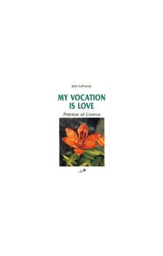 My Vocation Is Love By Dr Jean LaFrance