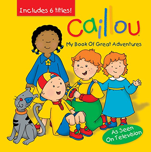Caillou By Illustrated by Eric Sevigny