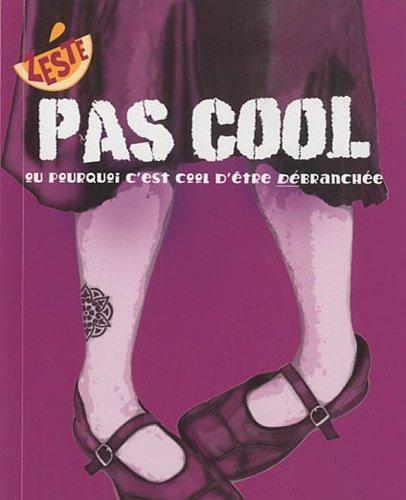 Pas cool : Ou pourquoi c'est cool d'être débranchée By Erin Elisabeth Conley