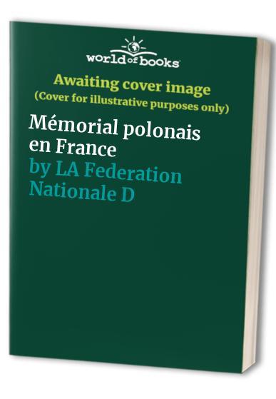 Mémorial polonais en France By LA Federation Nationale Des Logis De France