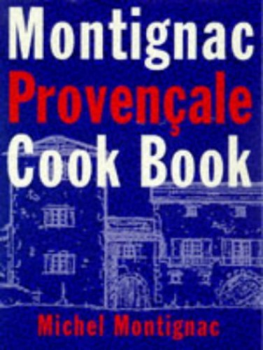 Montignac Provencale Cookbook by Michel Montignac