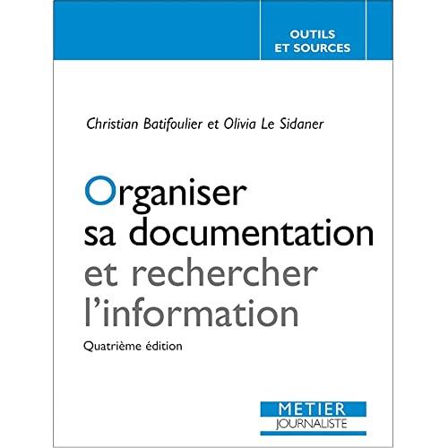 Organiser sa documentation et rechercher (Métier Journaliste) By Batifoulierle sidaner christianolivia