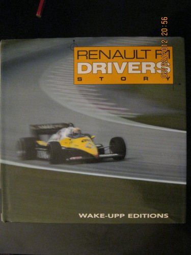 Renault F1 drivers story By DES GAYETS B & MARGUERAT O WAKE-UPP 2013 EPUISE