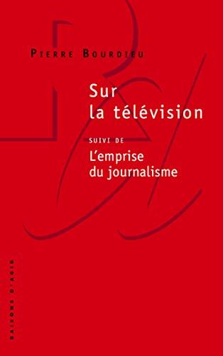 Sur la télévision: suivi de L'emprise du journalisme By Pierre Bourdieu