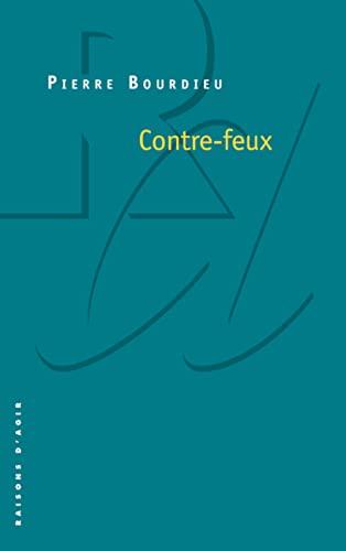 Contre-feux 1. Propos pour servir a la resistance contre l'invasion. By Pierre Bourdieu