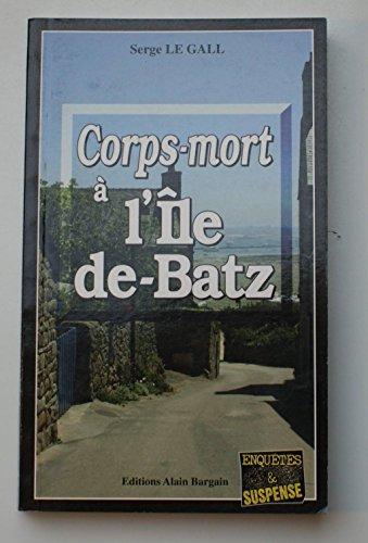 Corps-mort a l'ile-de-batz By GALL SERGE LE